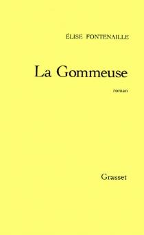 La gommeuse - ÉliseFontenaille-N'Diaye