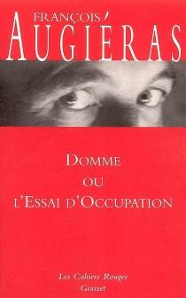 Domme ou L'essai d'occupation - FrançoisAugiéras