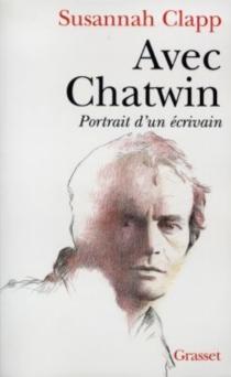 Avec Chatwin : portrait d'un écrivain - SusannahClapp