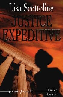 Justice expéditive - LisaScottoline