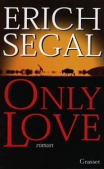 Only love - Erich Segal