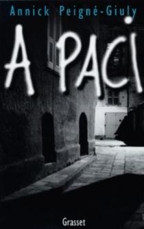 A Paci : un acte de paix - AnnickPeigné-Giuly