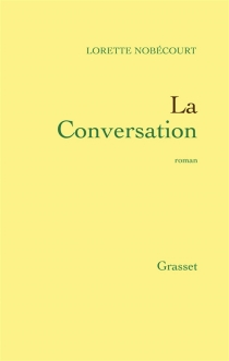 La conversation - Laurence Nobécourt