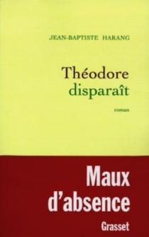 Théodore disparaît - Jean-BaptisteHarang