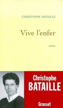 Vive l'enfer - ChristopheBataille