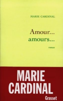 Amour... amours... - Marie Cardinal