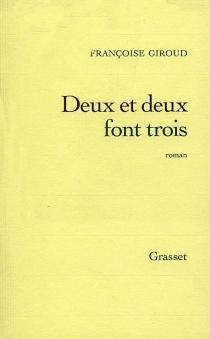 Deux et deux font trois - FrançoiseGiroud