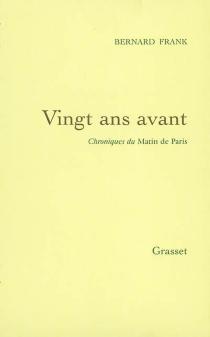 Vingt ans avant : chroniques du Matin de Paris - BernardFranck