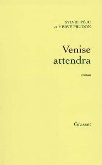 Venise attendra - HervéPrudon