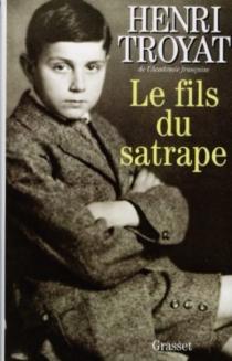 Le fils du satrape - HenriTroyat