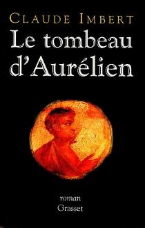 Le tombeau d'Aurélien - ClaudeImbert