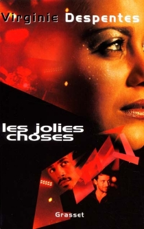 Les jolies choses - Virginie Despentes
