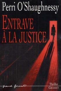 Entrave à la justice - PerriO'Shaughnessy