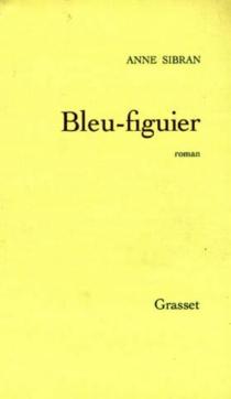 Bleu figuier - AnneSibran
