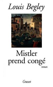Mistler prend congé - LouisBegley