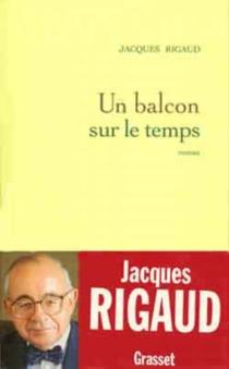 Un balcon sur le temps - JacquesRigaud