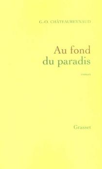 Au fond du paradis - Georges-OlivierChâteaureynaud