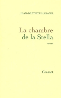 La chambre de la Stella - Jean-BaptisteHarang