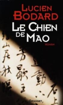 Le chien de Mao - LucienBodard