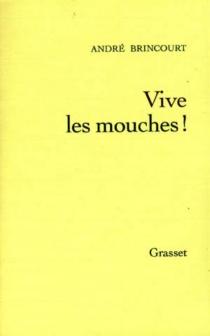 Vive les mouches ! - AndréBrincourt