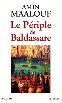 Le périple de Baldassare - AminMaalouf