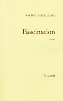 Fascination - Rachid Boudjedra