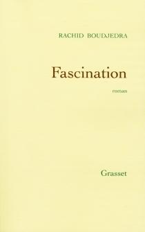 Fascination - RachidBoudjedra