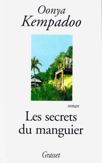 Les secrets du manguier - OonyaKempadoo