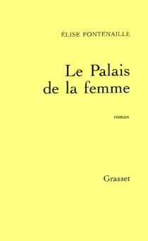 Le Palais de la femme - ÉliseFontenaille-N'Diaye