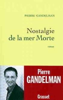 Nostalgie de la mer Morte - PierreGandelman
