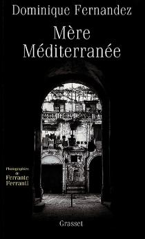 Mère Méditerranée - DominiqueFernandez