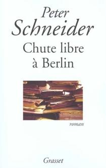 Chute libre à Berlin - PeterSchneider