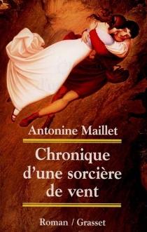Chronique d'une sorcière de vent - AntonineMaillet