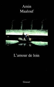 L'amour de loin - AminMaalouf