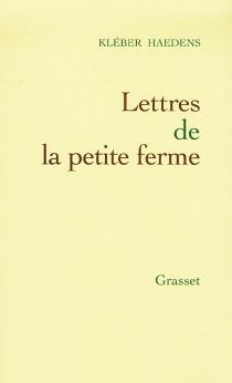 Lettres de la petite ferme - KléberHaedens
