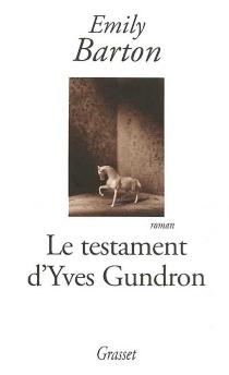Le testament d'Yves Gundron - EmilyBarton