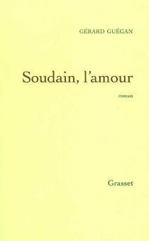 Soudain, l'amour - GérardGuégan