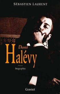 Daniel Halévy - SébastienLaurent