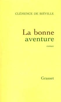 La bonne aventure - Clémence deBiéville