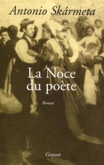 La noce du poète - AntonioSkarmeta