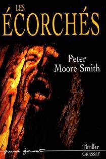 Les écorchés - Peter MooreSmith