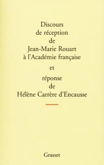Discours de réception de Jean-Marie Rouart à l'Académie française et réponse d'Hélène Carrère d'Encausse - HélèneCarrère d'Encausse