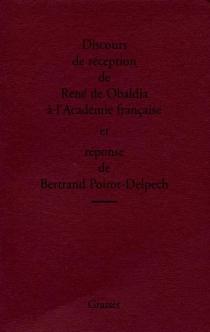 Discours de réception de René de Obaldia à l'Académie française et réponse de Bertrand Poirot-Delpech - René deObaldia