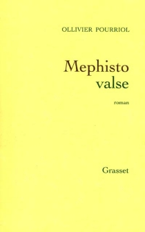 Mephisto valse - Ollivier Pourriol