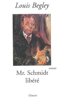 Monsieur Schmidt libéré - LouisBegley