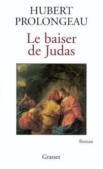 Le baiser de Judas - HubertProlongeau