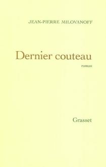 Dernier couteau - Jean-PierreMilovanoff
