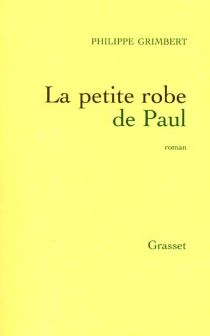 La petite robe de Paul - PhilippeGrimbert