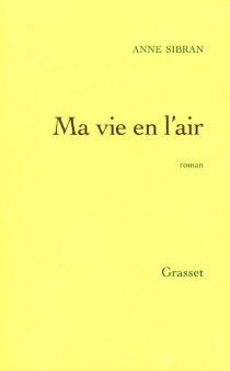 Ma vie en l'air - Anne Sibran