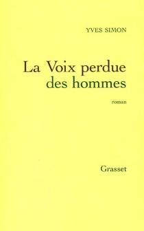 La voix perdue des hommes - YvesSimon